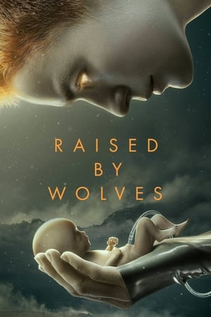 Raised by Wolves (2020) Episode 01-10 End