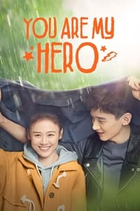 You Are My Hero (2021) Episode 01-40 End