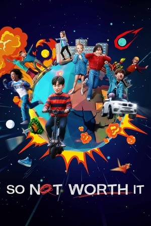 So Not Worth It (2021) Episode 01-12 End