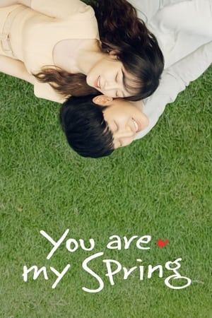 You Are My Spring (2021) Episode 01-06 (Ongoing)