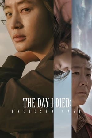 The Day I Died: Unclosed Case (2021)