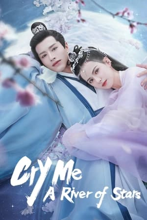 Cry Me A River of Stars (2021) Episode 01-24 (END)