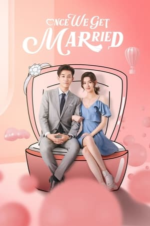 Once We Get Married (2021) Episode 01-18 (Ongoing)